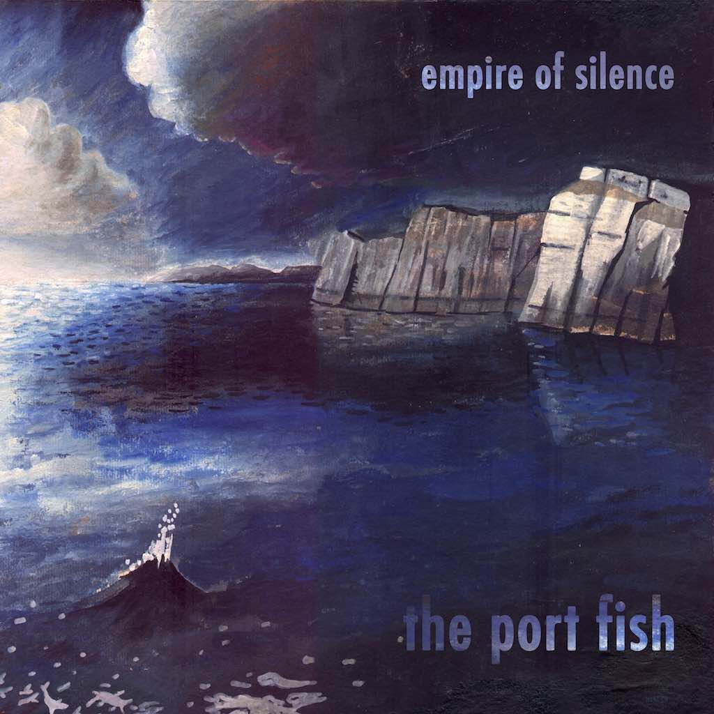Empire Of Silence by Port Fish